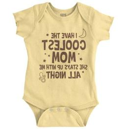 Coolest Mom Stays Up All Night Funny Gift Newborn Romper Bod
