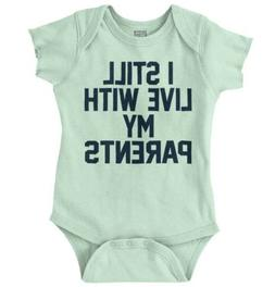 Still Live With My Parents Funny Shower Gift Newborn Romper